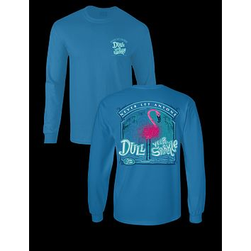 Sassy Frass Glitter Flamingo Never Let Anyone Dull Your Sparkle Girlie Long Sleeve Bright T Shirt