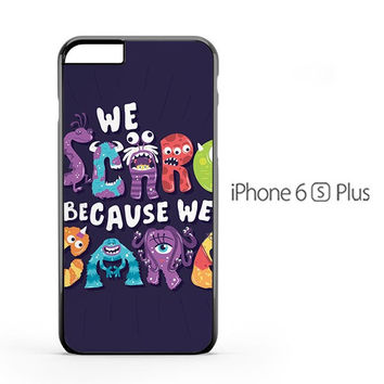 Pixar Monsters Inc Quote iPhone 6s Plus Case