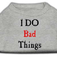 I Do Bad Things Screen Print Shirts Grey XL (16)