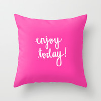 Enjoy Today Throw Pillow by Evelyn Henson