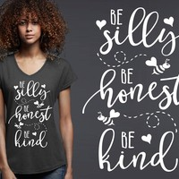 Be Silly Be Honest Be Kind T-shirt