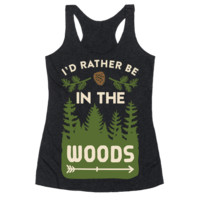 I'D RATHER BE IN THE WOODS