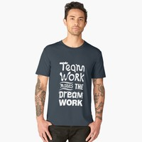 """Team Work makes the dream work Inspirational Quote Design"" Men's Premium T-Shirt by creativeideaz 