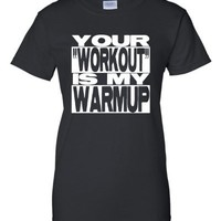 X-Small Black Womens Your Workout Is My Warmup Funny Workout T-Shirt
