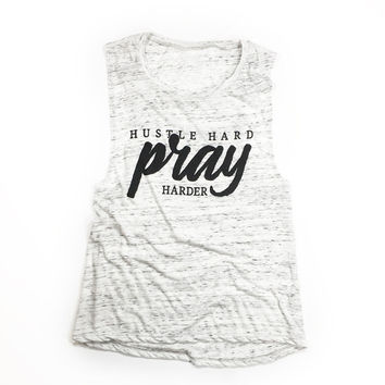 Hustle Hard Pray Harder Tank