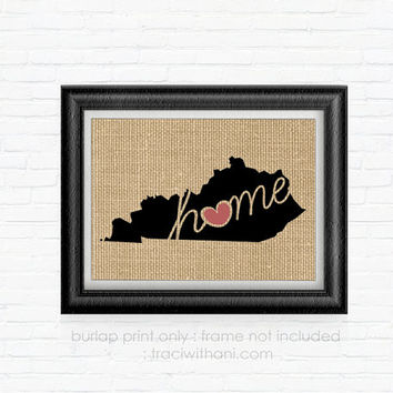 Kentucky Home - KY Burlap Printed Wall Art: Print, Silhouette, Print, Heart, Home, State, United States, Rustic, Typography, Artwork, Map