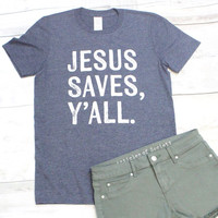 Jesus Saves Y'all Tee {Heather Navy}