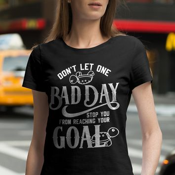 Limited Edition - Don`t Let One Bad Day Stop You From Reaching Your Goal