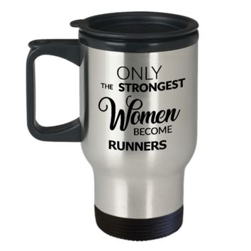 Running Travel Mug - Birthday Gifts for Women Runners - Only the Strongest Women Become Runners Stainless Steel Insulated Travel Mug with Lid Coffee Cup