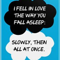 "The Fault In Our Stars / TFIOS by John Green - ""I Fell In Love The Way"