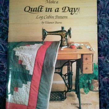 "Quilting Book: ""How to make a Quilt in a Day. Log Cabin Pattern"" by Eleanor Burns 1986."