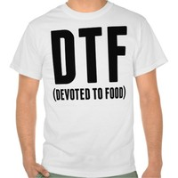 DTF - Devoted To Food T-Shirt