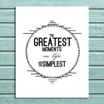 """Digital Print """"The Greatest Moments in life are the Simplest"""" Wall Art Home Decor Black Typography Quote"""