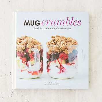 Mug Crumbles: Ready In 3 Minutes In The Microwave! By Christelle Huet-Gomez