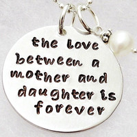 Hand Stamped Necklace - The Love Between a Mother and Daughter is Forever