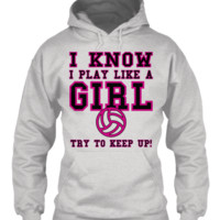 PLAY LIKE A GIRL VOLLEYBALL HOODIE