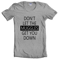 Don't Let the Muggles ge you down women short sleeves t-shirt tee