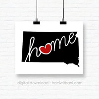 INSTANT DOWNLOAD - South Dakota Home, SD Wall Art Printable: Silhouette, Print, Digital, Heart, State, United States, Typography, Artwork