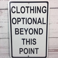 """Clothing Optional Beyond This Point Metal Funny Sign 6""""x9 NEW (3 sizes available)"""