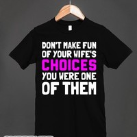 Wife's Choices-Unisex Black T-Shirt