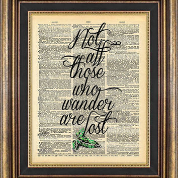 Lord of the RIngs quote Not all those who wander are lost dictionary page art book art print