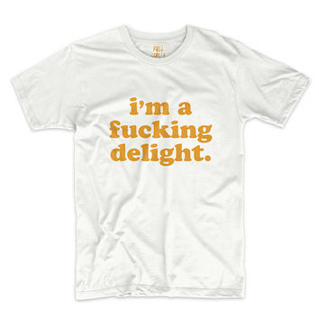 I'm A F*cking Delight T Shirt Vintage Style Graphic Tee - Band Tshirt Slogan Top #ootd #instafashion S M L XL