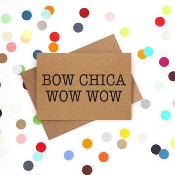 Bow Chica Wow Wow Funny Anniversary Card Valentines Day Card Love Card FREE SHIPPING