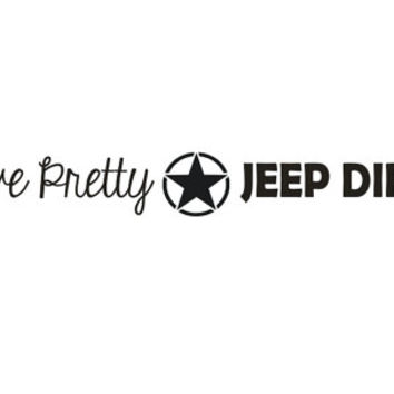 Live Pretty Jeep Dirty Car Windshield Banner Decal