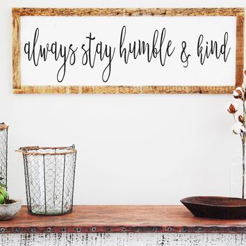 Always Stay Humble And Kind - Handmade Reclaimed Antique Wood Framed Print - 36-in