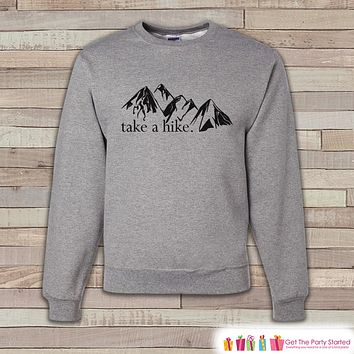 Camping Sweatshirt - Men's Crewneck Sweatshirt - Take a Hike Mountains Adult Grey Sweatshirt - Funny Outdoors Sweatshirt - Gift for Him