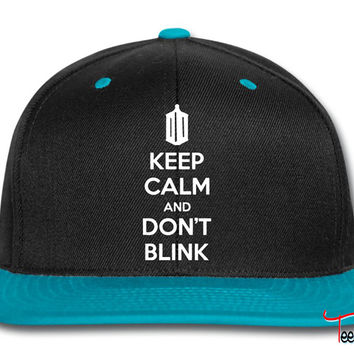 Keep Calm And Don't Blink Snapback