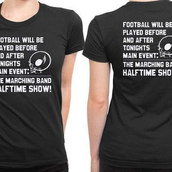 Soft Funny Band Camp Shirt Halftime Show Trumpet Tuba Flute Bass Drum 2 Sided Womens T Shirt