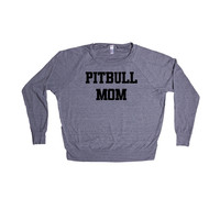 Pitbull Mom Puppy Doggies Doggie Dogs Pup Puppies Pet Pets Mutt Mutts Animals Animal Lover Rescue SGAL2 Women's Raglan Longsleeve Shirt