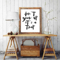 PRINTABLE ART 'don't grow up it's a trap' print inspirational instant download print black and white home decor motivational wall art POSTER