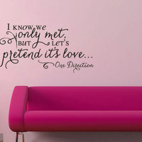 One Direction Wall Decal I know we just met but by RemarkableWalls