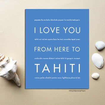Gift for Her, I Love You From Here To Tahiti, Shown in Cornflower Blue