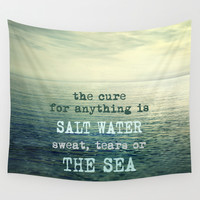 The cure for anything is salt water, sweat, tears, or the sea.    Dinesen Wall Tapestry by Guido Montañés