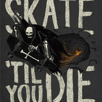 Skate Til' You Die Art Print by Phil Jones | Society6