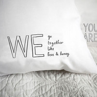 'We Go Together Like Bees & Honey' Pillowcase