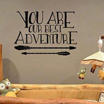 You Are Our Best Adventure Vinyl Wall Decal Sticker for Baby Nursery or Children's Room