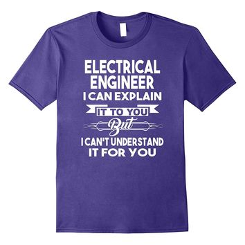 Best Funny Gift Ideas For Electrical Engineer T-shirt