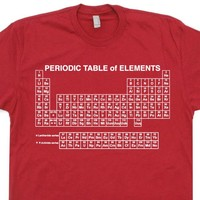 Periodic Chart T Shirt Periodic Table of Elements T Shirt Science Geek T Shirt