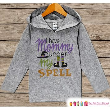Kids Halloween Shirts - Funny Girl's Happy Halloween Hoodie - I Have Mommy Under My Spell Grey Pullover - Baby or Toddler Witch Halloween