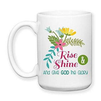 Coffee Mug, 15 oz, by Groovy Giftables - Rise And Shine And Give God The Glory 001