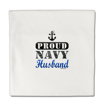 "Proud Navy Husband Micro Fleece 14""x14"" Pillow Sham"