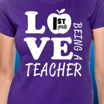 Love Being A 1st Grade Teacher T-Shirt