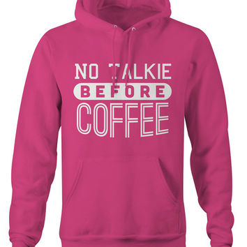 Men's No Talkie Before Coffee Hoodie Funny Apparel Unisex Pullover Hilarious Cafe Cup Of Joe Tee