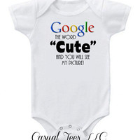 Google the Word Cute Funny Baby Bodysuit or Toddler Tee