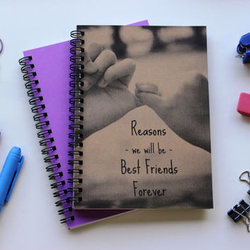 Reasons we will be best friends forever- 5 x 7 journal