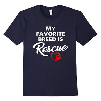 My Favorite Breed Is Rescue Tee